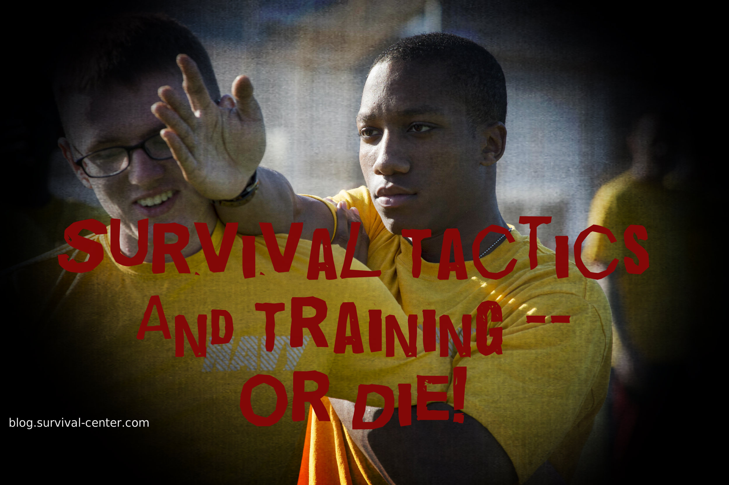 Survival Tactics And Training – Or Die!